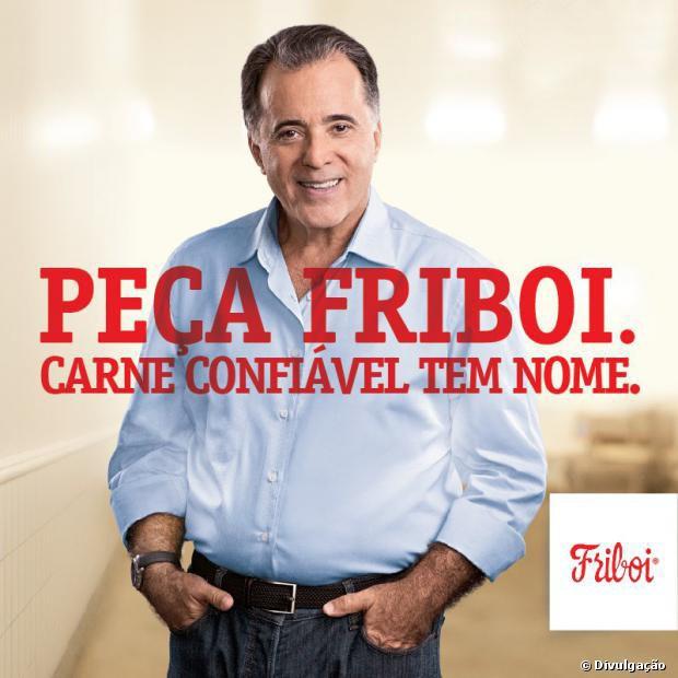 O ator Tony Ramos foi escalado para comandar a forte campanha que procura, em toda a mídia, fortalecer a Friboi, principal marca dos Frigoríficos JBS